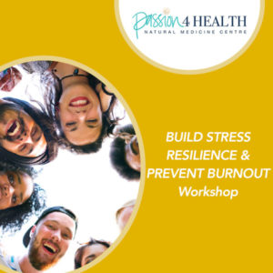 passion 4 health naturopath browns plains build stress resilience workshop